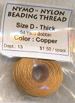 COPPER Nymo Thread, Size D Thick Nylon Beading Thread